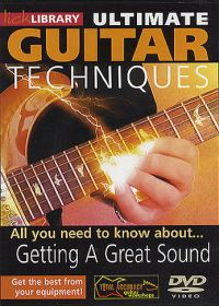 Lick Library - Ultimate Guitar Techniques - Getting A Great Sound
