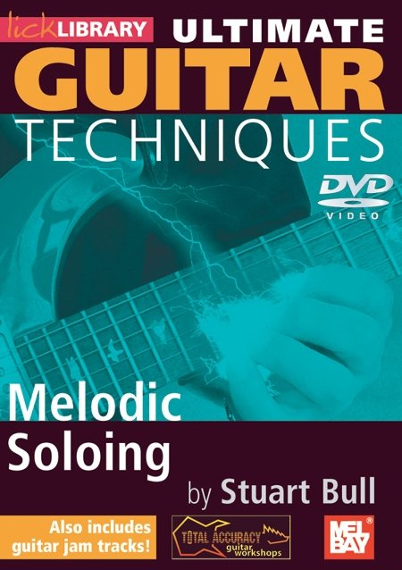 Видеошкола Lick Library - Ultimate Guitar Techniques - Melodic Soloing